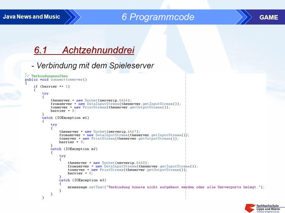 Java News and Music GAME 6 Programmcode 6.1 Achtzehnunddrei - Verbindung mit dem Spieleserver
