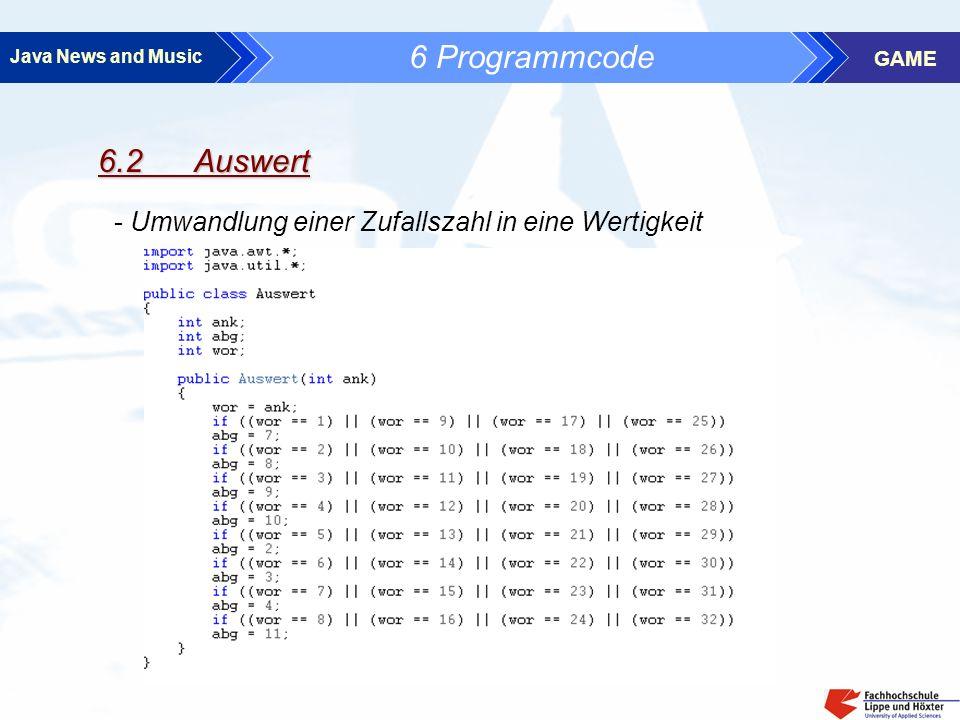 Java News and Music GAME 6 Programmcode 6.2 Auswert - Umwandlung einer Zufallszahl in eine Wertigkeit