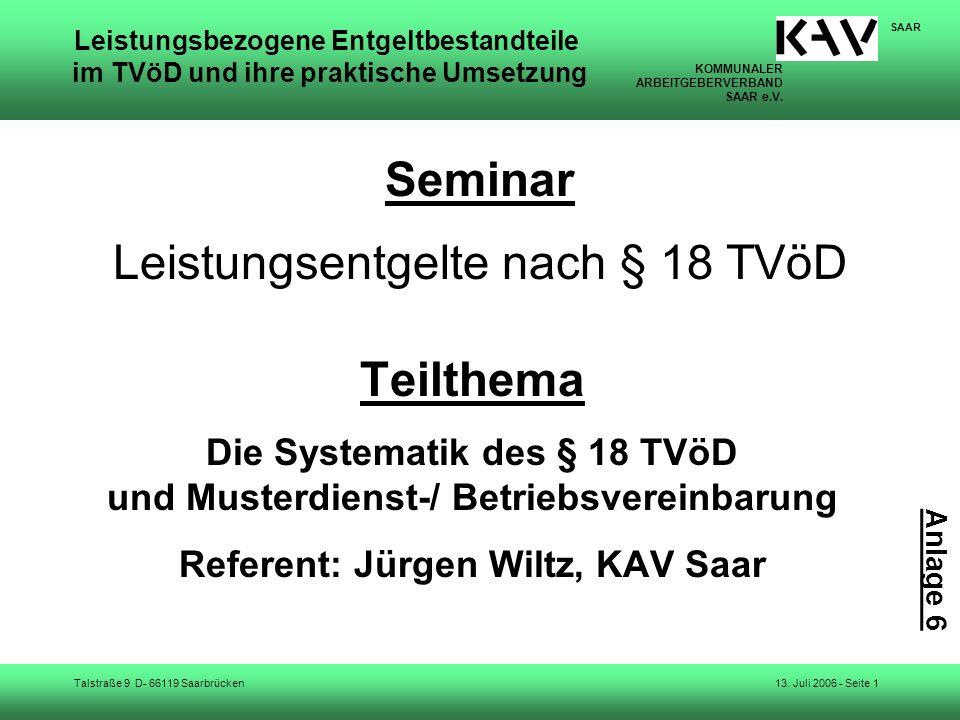 KOMMUNALER ARBEITGEBERVERBAND SAAR e.V. Talstraße 9 D- 66119 Saarbrücken SAAR 13. Juli 2006 - Seite 1 Leistungsbezogene Entgeltbestandteile im TVöD un