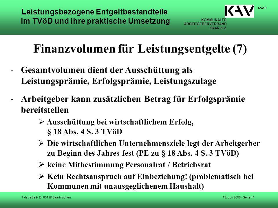 KOMMUNALER ARBEITGEBERVERBAND SAAR e.V. Talstraße 9 D- 66119 Saarbrücken SAAR 13. Juli 2006 - Seite 11 Leistungsbezogene Entgeltbestandteile im TVöD u