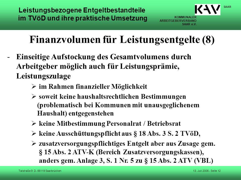 KOMMUNALER ARBEITGEBERVERBAND SAAR e.V. Talstraße 9 D- 66119 Saarbrücken SAAR 13. Juli 2006 - Seite 12 Leistungsbezogene Entgeltbestandteile im TVöD u
