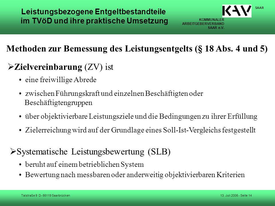 KOMMUNALER ARBEITGEBERVERBAND SAAR e.V. Talstraße 9 D- 66119 Saarbrücken SAAR 13. Juli 2006 - Seite 14 Leistungsbezogene Entgeltbestandteile im TVöD u