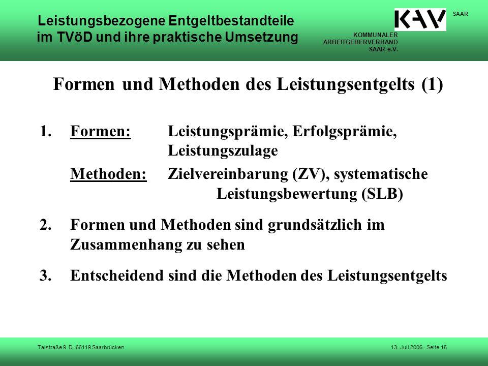 KOMMUNALER ARBEITGEBERVERBAND SAAR e.V. Talstraße 9 D- 66119 Saarbrücken SAAR 13. Juli 2006 - Seite 15 Leistungsbezogene Entgeltbestandteile im TVöD u