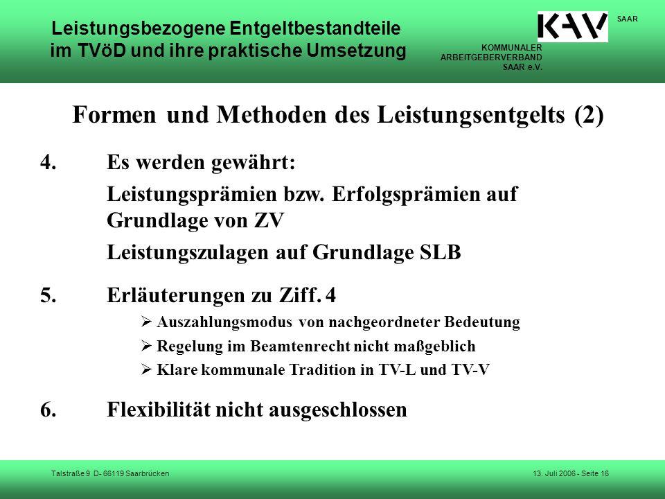 KOMMUNALER ARBEITGEBERVERBAND SAAR e.V. Talstraße 9 D- 66119 Saarbrücken SAAR 13. Juli 2006 - Seite 16 Leistungsbezogene Entgeltbestandteile im TVöD u
