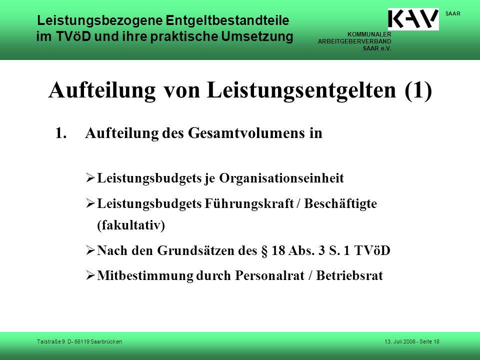 KOMMUNALER ARBEITGEBERVERBAND SAAR e.V. Talstraße 9 D- 66119 Saarbrücken SAAR 13. Juli 2006 - Seite 18 Leistungsbezogene Entgeltbestandteile im TVöD u