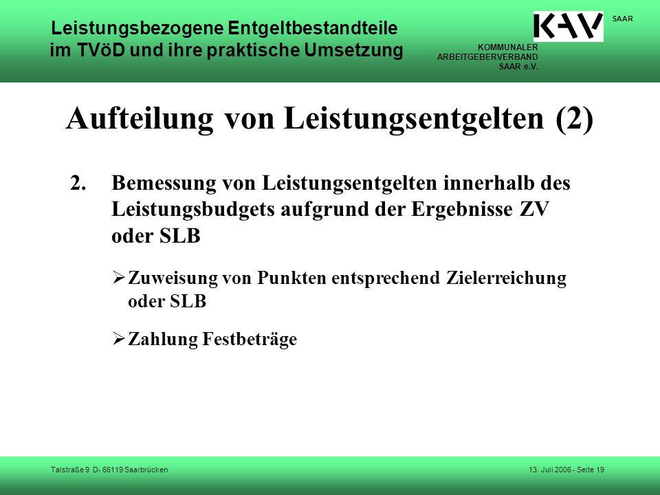 KOMMUNALER ARBEITGEBERVERBAND SAAR e.V. Talstraße 9 D- 66119 Saarbrücken SAAR 13. Juli 2006 - Seite 19 Leistungsbezogene Entgeltbestandteile im TVöD u