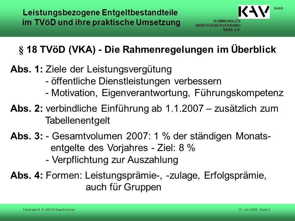 KOMMUNALER ARBEITGEBERVERBAND SAAR e.V. Talstraße 9 D- 66119 Saarbrücken SAAR 13. Juli 2006 - Seite 2 Leistungsbezogene Entgeltbestandteile im TVöD un