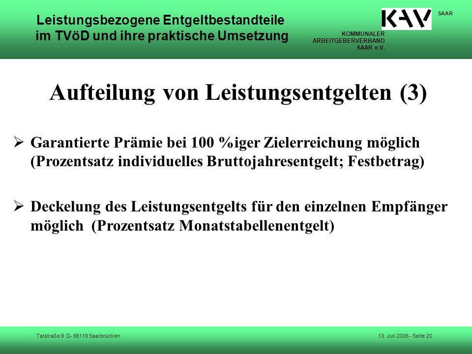 KOMMUNALER ARBEITGEBERVERBAND SAAR e.V. Talstraße 9 D- 66119 Saarbrücken SAAR 13. Juli 2006 - Seite 20 Leistungsbezogene Entgeltbestandteile im TVöD u