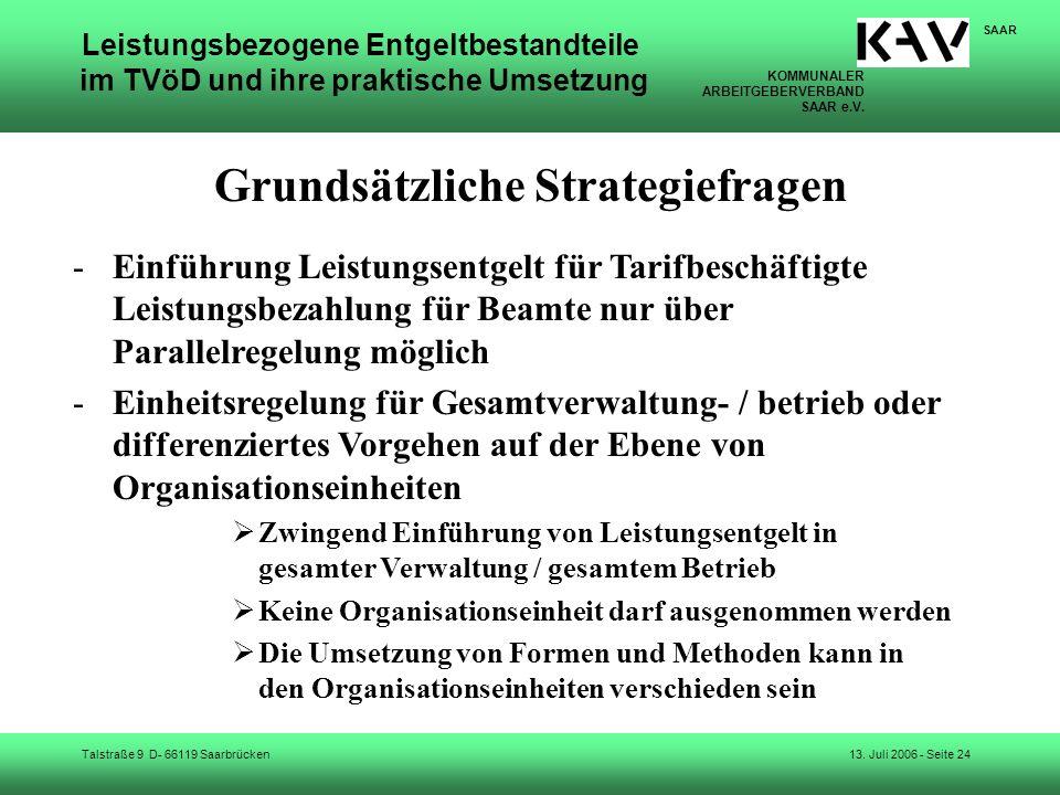 KOMMUNALER ARBEITGEBERVERBAND SAAR e.V. Talstraße 9 D- 66119 Saarbrücken SAAR 13. Juli 2006 - Seite 24 Leistungsbezogene Entgeltbestandteile im TVöD u