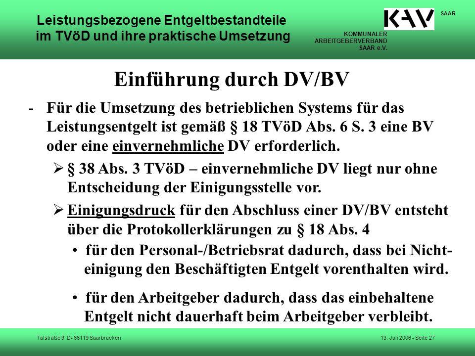 KOMMUNALER ARBEITGEBERVERBAND SAAR e.V. Talstraße 9 D- 66119 Saarbrücken SAAR 13. Juli 2006 - Seite 27 Leistungsbezogene Entgeltbestandteile im TVöD u