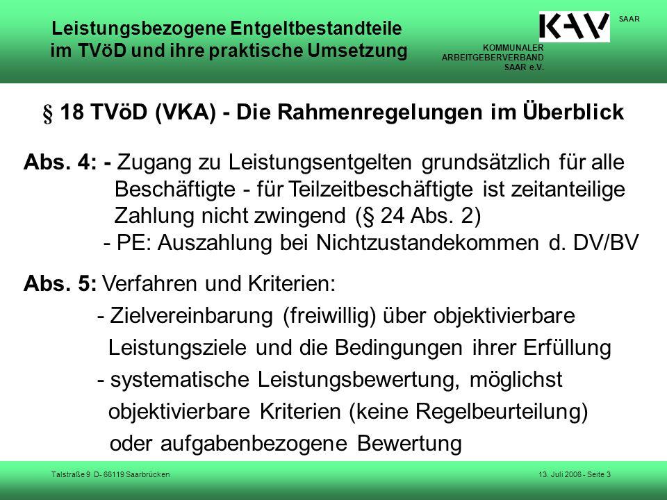 KOMMUNALER ARBEITGEBERVERBAND SAAR e.V. Talstraße 9 D- 66119 Saarbrücken SAAR 13. Juli 2006 - Seite 3 Leistungsbezogene Entgeltbestandteile im TVöD un