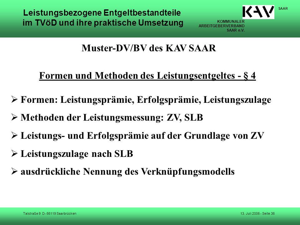 KOMMUNALER ARBEITGEBERVERBAND SAAR e.V. Talstraße 9 D- 66119 Saarbrücken SAAR 13. Juli 2006 - Seite 36 Leistungsbezogene Entgeltbestandteile im TVöD u