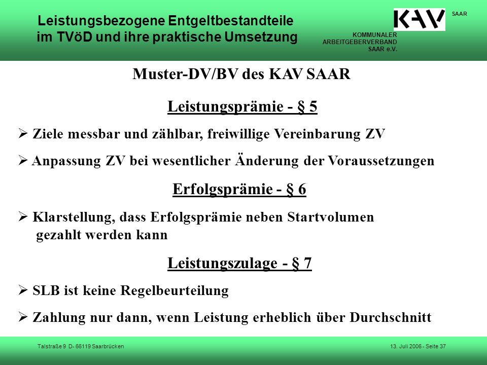 KOMMUNALER ARBEITGEBERVERBAND SAAR e.V. Talstraße 9 D- 66119 Saarbrücken SAAR 13. Juli 2006 - Seite 37 Leistungsbezogene Entgeltbestandteile im TVöD u