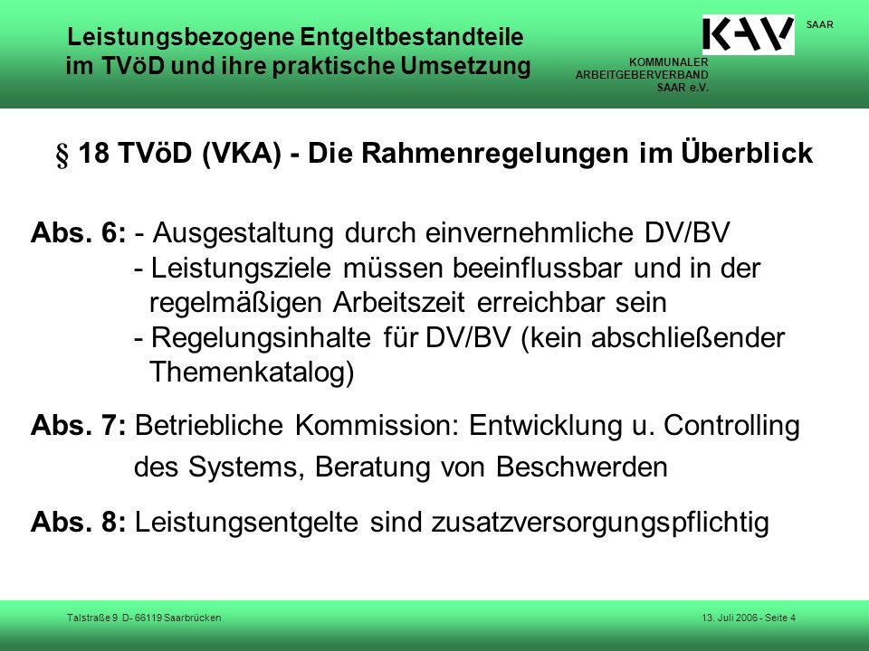 KOMMUNALER ARBEITGEBERVERBAND SAAR e.V. Talstraße 9 D- 66119 Saarbrücken SAAR 13. Juli 2006 - Seite 4 Leistungsbezogene Entgeltbestandteile im TVöD un