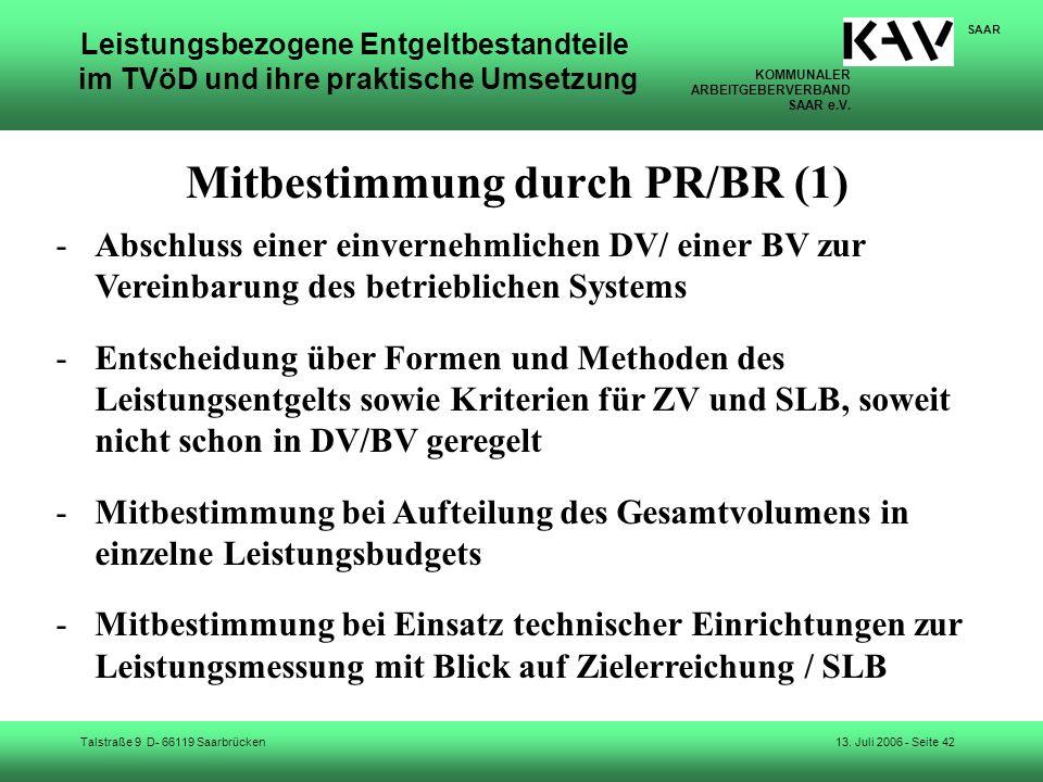 KOMMUNALER ARBEITGEBERVERBAND SAAR e.V. Talstraße 9 D- 66119 Saarbrücken SAAR 13. Juli 2006 - Seite 42 Leistungsbezogene Entgeltbestandteile im TVöD u