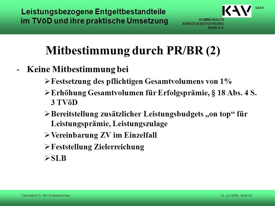 KOMMUNALER ARBEITGEBERVERBAND SAAR e.V. Talstraße 9 D- 66119 Saarbrücken SAAR 13. Juli 2006 - Seite 43 Leistungsbezogene Entgeltbestandteile im TVöD u