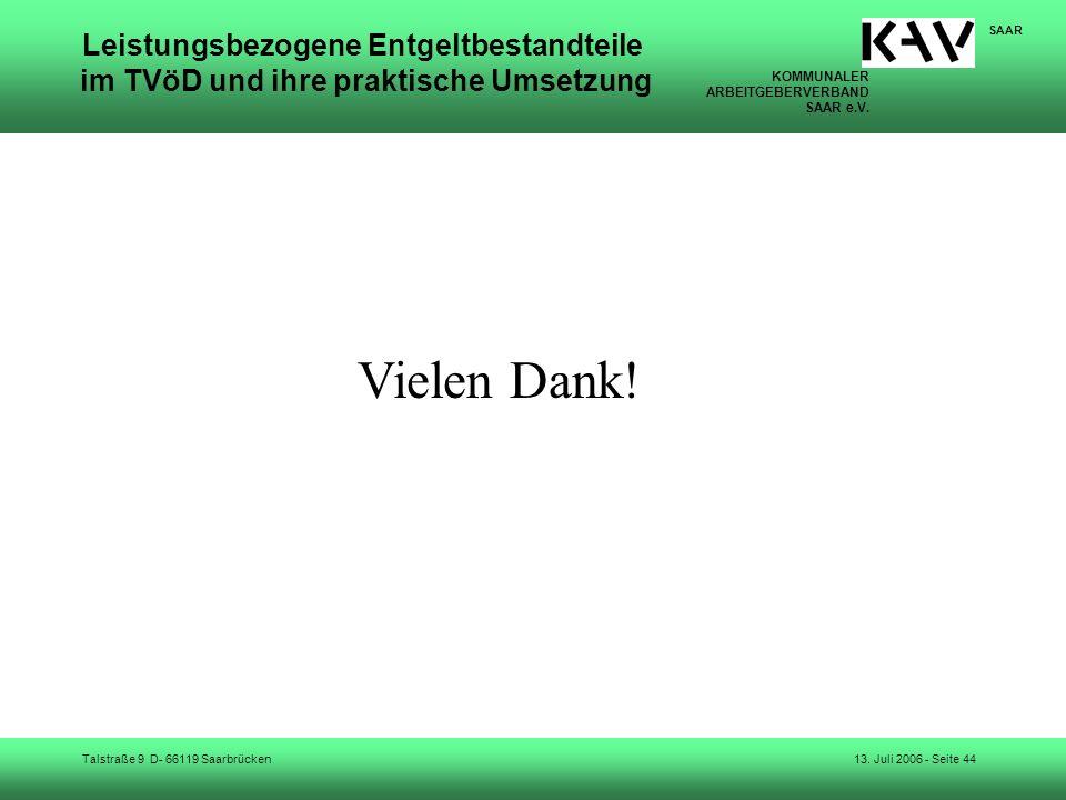 KOMMUNALER ARBEITGEBERVERBAND SAAR e.V. Talstraße 9 D- 66119 Saarbrücken SAAR 13. Juli 2006 - Seite 44 Leistungsbezogene Entgeltbestandteile im TVöD u