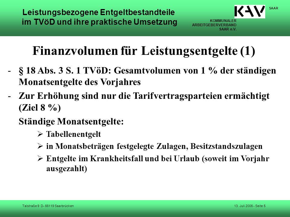 KOMMUNALER ARBEITGEBERVERBAND SAAR e.V. Talstraße 9 D- 66119 Saarbrücken SAAR 13. Juli 2006 - Seite 5 Leistungsbezogene Entgeltbestandteile im TVöD un