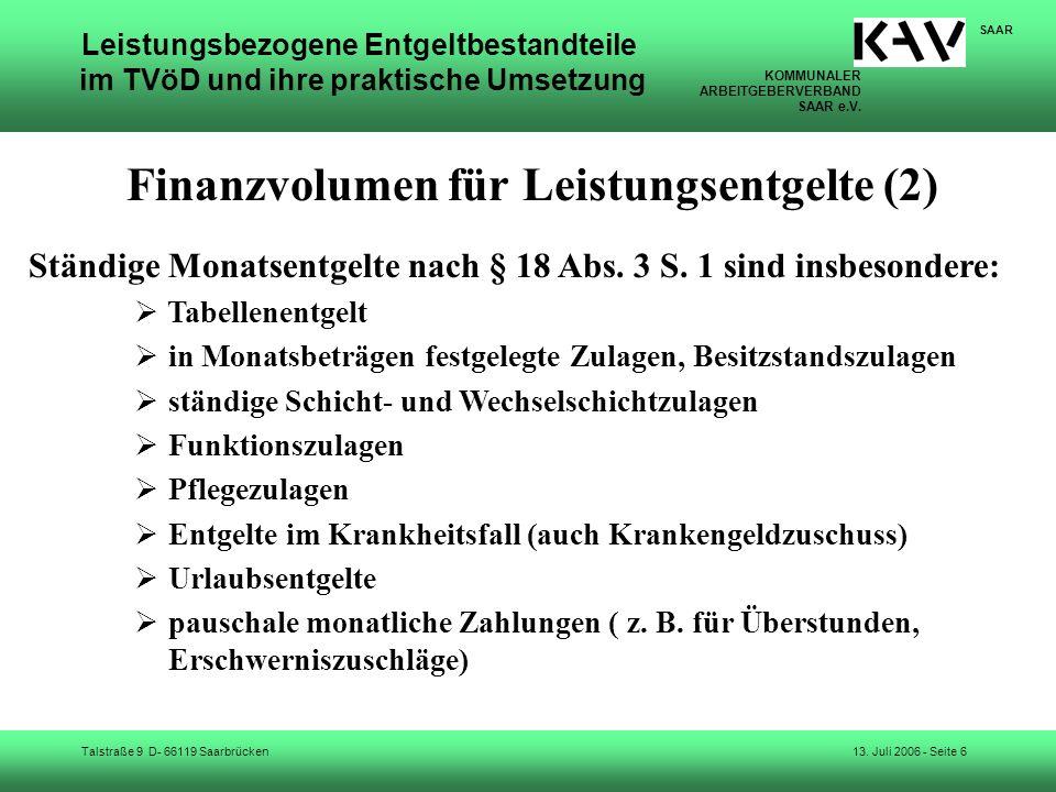 KOMMUNALER ARBEITGEBERVERBAND SAAR e.V. Talstraße 9 D- 66119 Saarbrücken SAAR 13. Juli 2006 - Seite 6 Leistungsbezogene Entgeltbestandteile im TVöD un