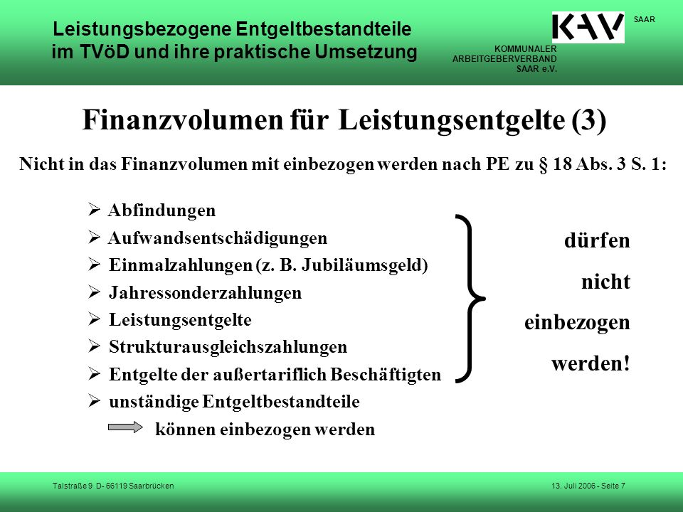 KOMMUNALER ARBEITGEBERVERBAND SAAR e.V. Talstraße 9 D- 66119 Saarbrücken SAAR 13. Juli 2006 - Seite 7 Leistungsbezogene Entgeltbestandteile im TVöD un