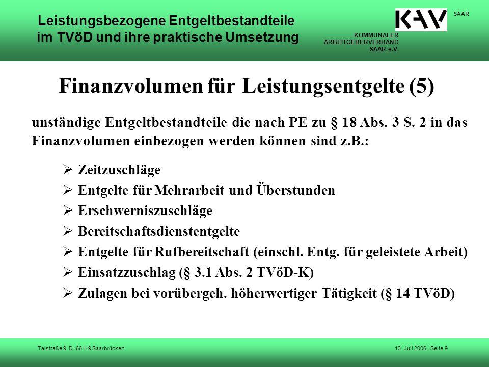 KOMMUNALER ARBEITGEBERVERBAND SAAR e.V. Talstraße 9 D- 66119 Saarbrücken SAAR 13. Juli 2006 - Seite 9 Leistungsbezogene Entgeltbestandteile im TVöD un