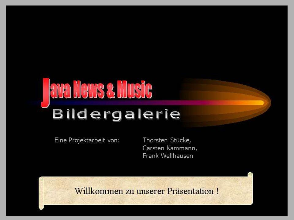 Eine Projektarbeit von: Thorsten Stücke, Carsten Kammann, Frank Wellhausen