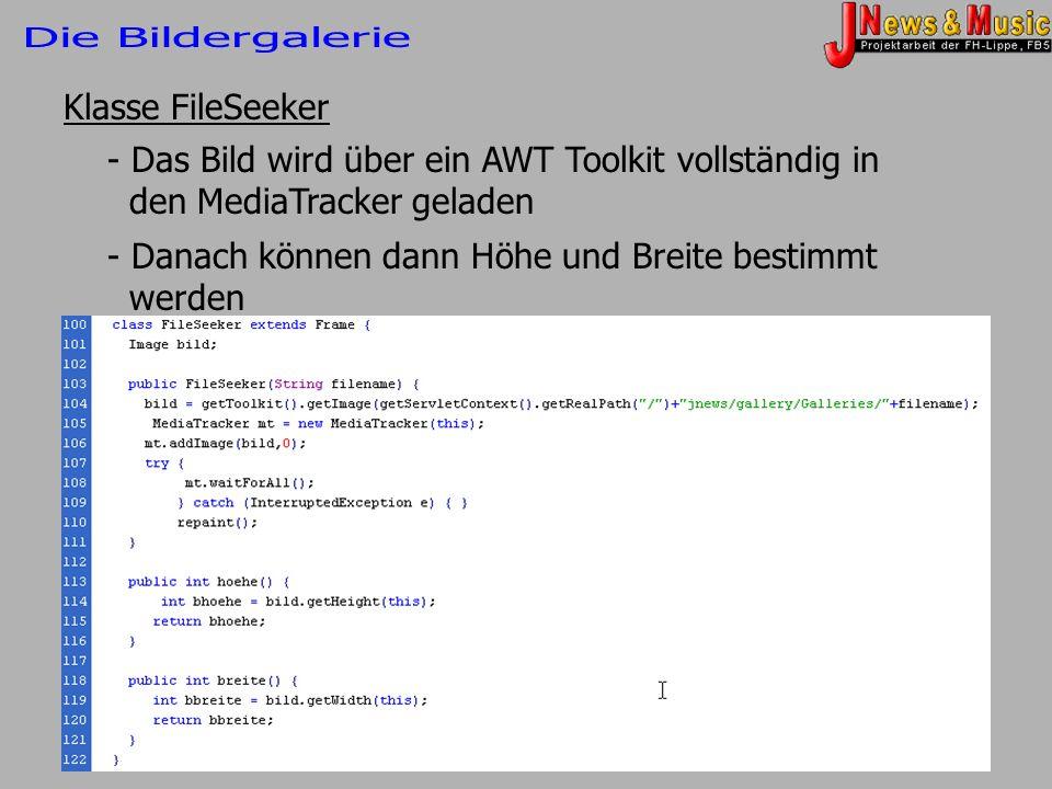 Klasse FileSeeker - Das Bild wird über ein AWT Toolkit vollständig in den MediaTracker geladen - Danach können dann Höhe und Breite bestimmt werden