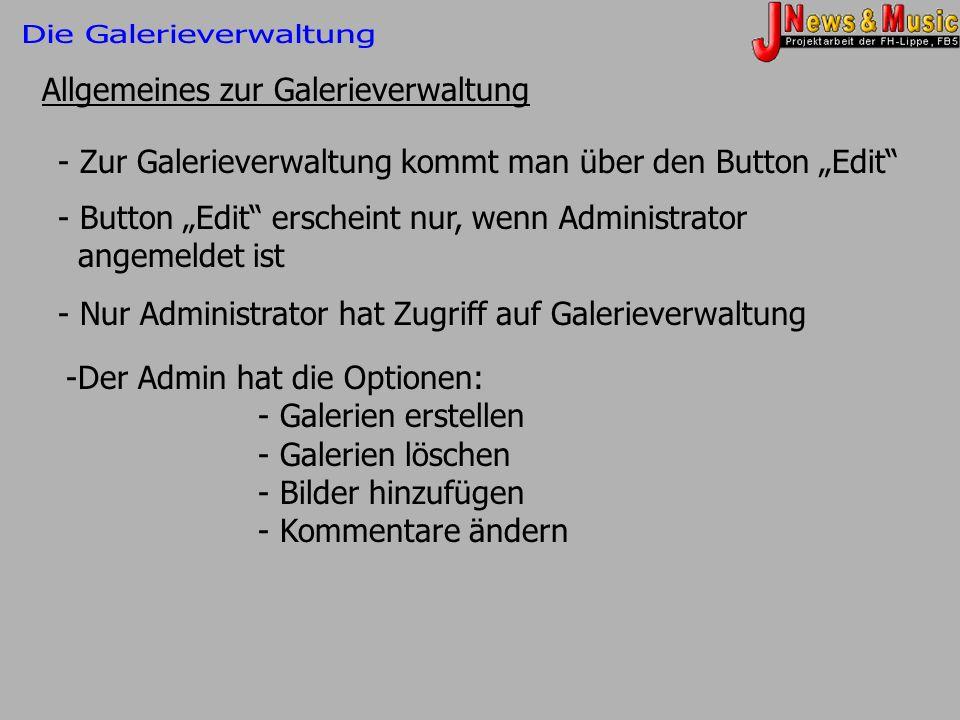 Allgemeines zur Galerieverwaltung - Zur Galerieverwaltung kommt man über den Button Edit - Button Edit erscheint nur, wenn Administrator angemeldet is