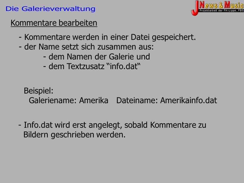 Kommentare bearbeiten - Kommentare werden in einer Datei gespeichert. - der Name setzt sich zusammen aus: - dem Namen der Galerie und - dem Textzusatz