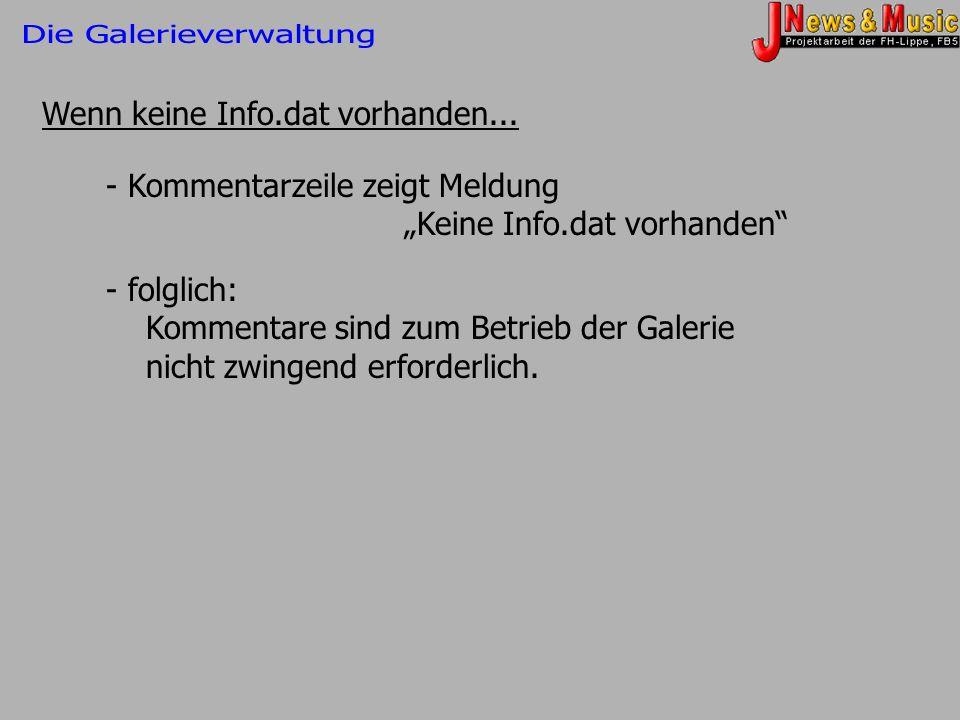 Wenn keine Info.dat vorhanden... - Kommentarzeile zeigt Meldung Keine Info.dat vorhanden - folglich: Kommentare sind zum Betrieb der Galerie nicht zwi