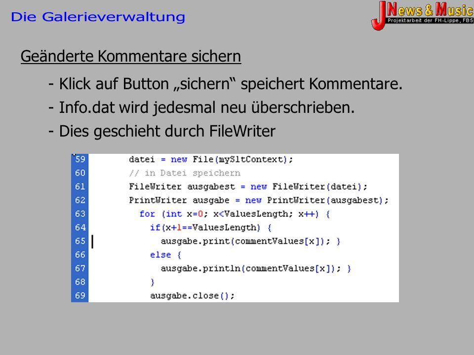 Geänderte Kommentare sichern - Klick auf Button sichern speichert Kommentare. - Info.dat wird jedesmal neu überschrieben. - Dies geschieht durch FileW