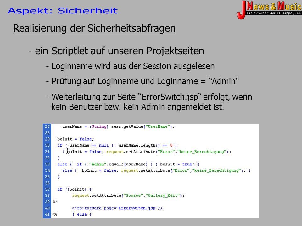 Realisierung der Sicherheitsabfragen - Loginname wird aus der Session ausgelesen - Prüfung auf Loginname und Loginname = Admin - Weiterleitung zur Sei
