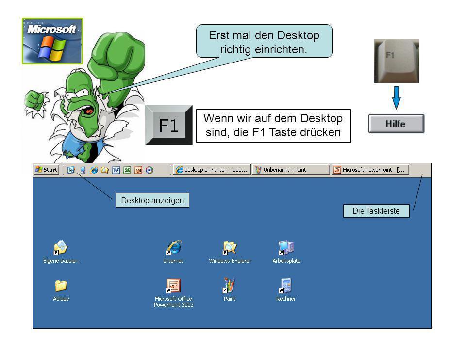 Erst mal den Desktop richtig einrichten.