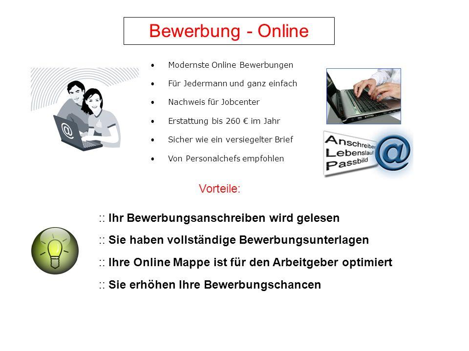 Bewerbung - Online Modernste Online Bewerbungen Für Jedermann und ganz einfach Nachweis für Jobcenter Erstattung bis 260 im Jahr Sicher wie ein versie