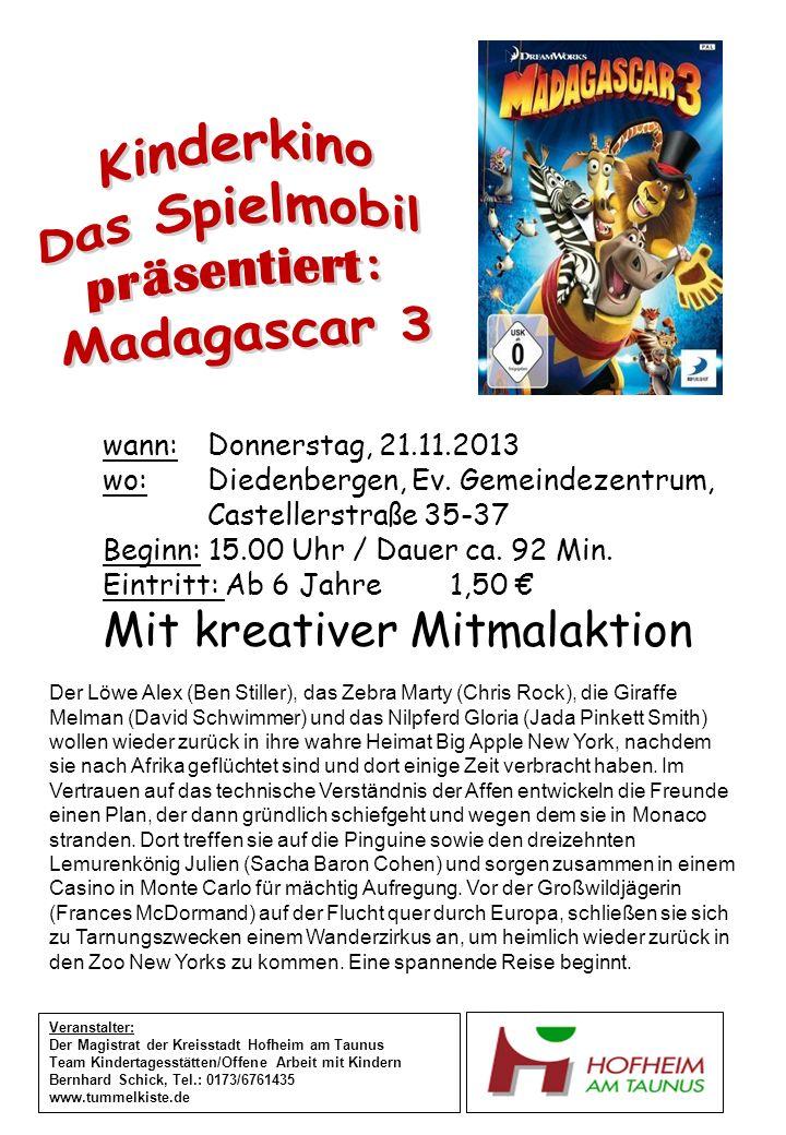 wann:Donnerstag, 21.11.2013 wo:Diedenbergen, Ev. Gemeindezentrum, Castellerstraße 35-37 Beginn: 15.00 Uhr / Dauer ca. 92 Min. Eintritt: Ab 6 Jahre 1,5