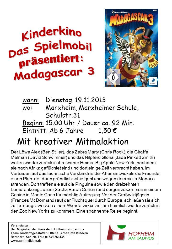 wann:Dienstag, 19.11.2013 wo:Marxheim, Marxheimer Schule, Schulstr.31 Beginn: 15.00 Uhr / Dauer ca. 92 Min. Eintritt: Ab 6 Jahre 1,50 Veranstalter: De