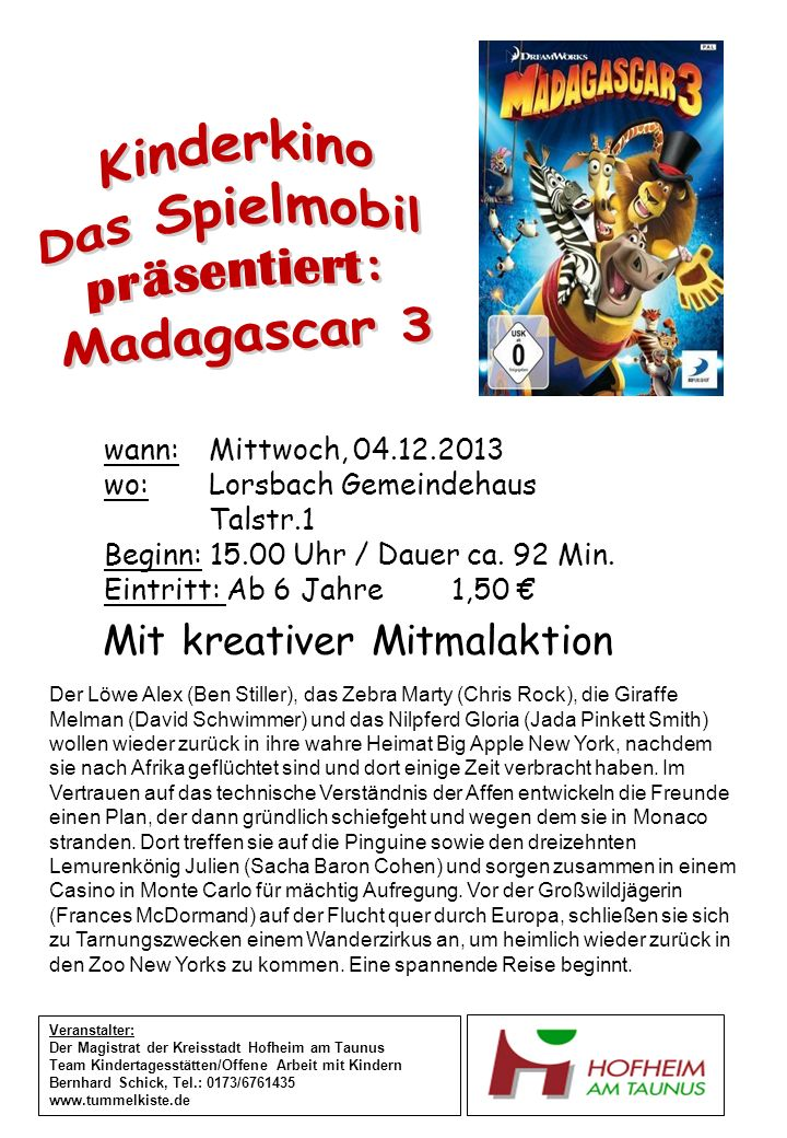 wann:Mittwoch, 04.12.2013 wo: Lorsbach Gemeindehaus Talstr.1 Beginn: 15.00 Uhr / Dauer ca. 92 Min. Eintritt: Ab 6 Jahre 1,50 Veranstalter: Der Magistr