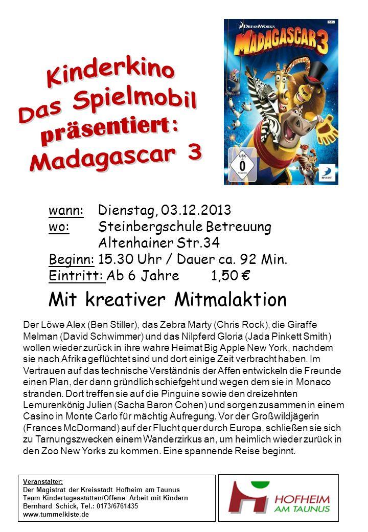 wann:Dienstag, 03.12.2013 wo: Steinbergschule Betreuung Altenhainer Str.34 Beginn: 15.30 Uhr / Dauer ca. 92 Min. Eintritt: Ab 6 Jahre 1,50 Veranstalte