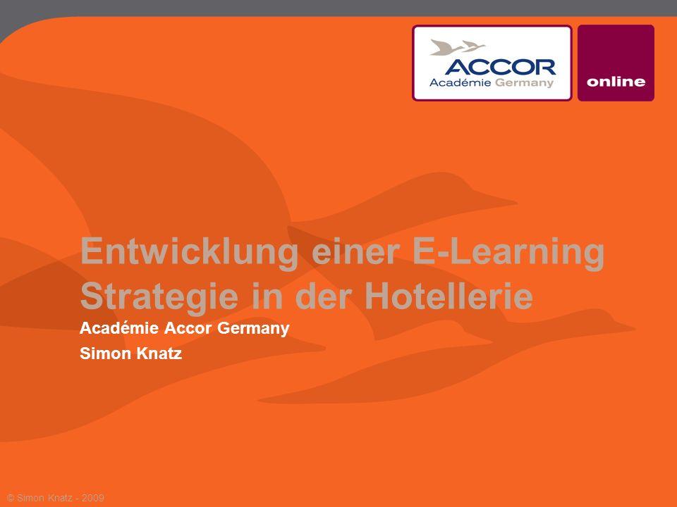 Entwicklung einer E-Learning Strategie in der Hotellerie Académie Accor Germany Simon Knatz © Simon Knatz - 2009