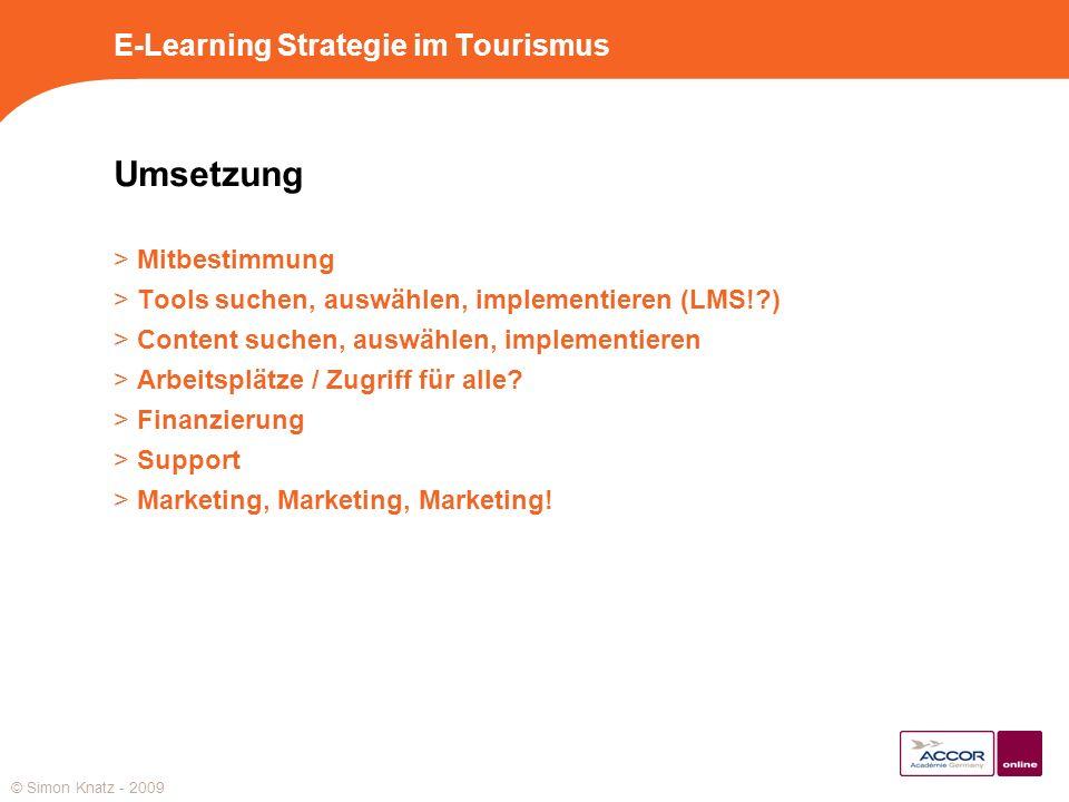 E-Learning Strategie im Tourismus Umsetzung > Mitbestimmung > Tools suchen, auswählen, implementieren (LMS!?) > Content suchen, auswählen, implementie