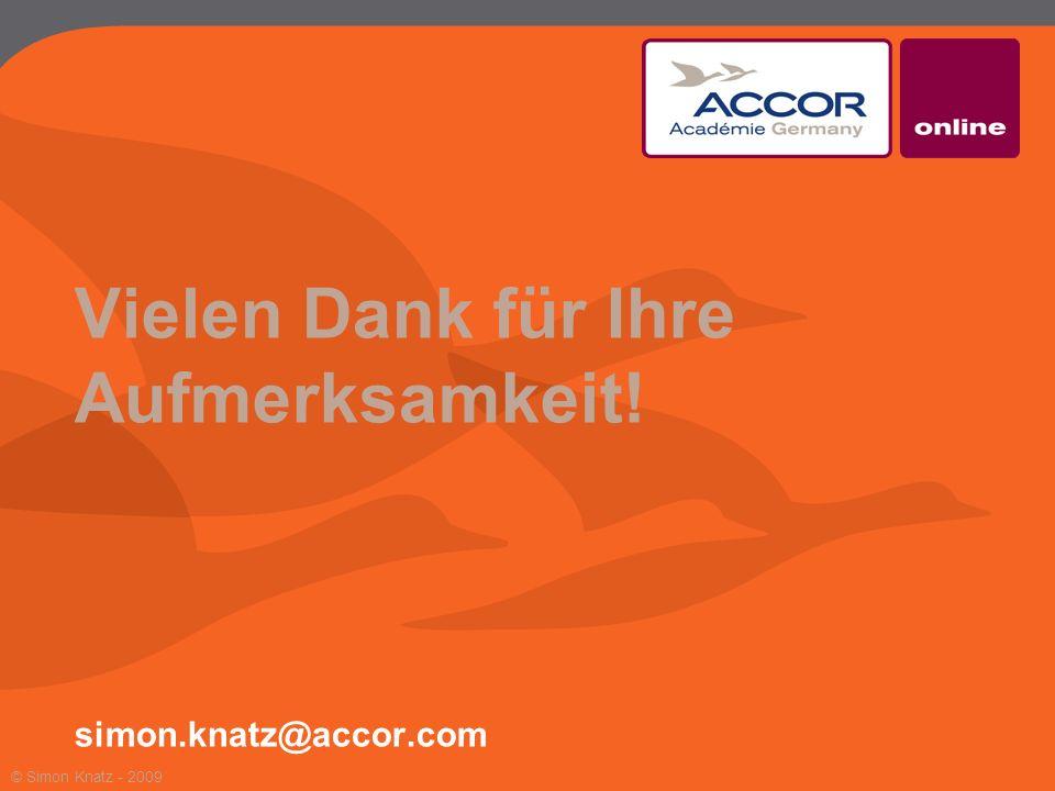 Vielen Dank für Ihre Aufmerksamkeit! simon.knatz@accor.com © Simon Knatz - 2009