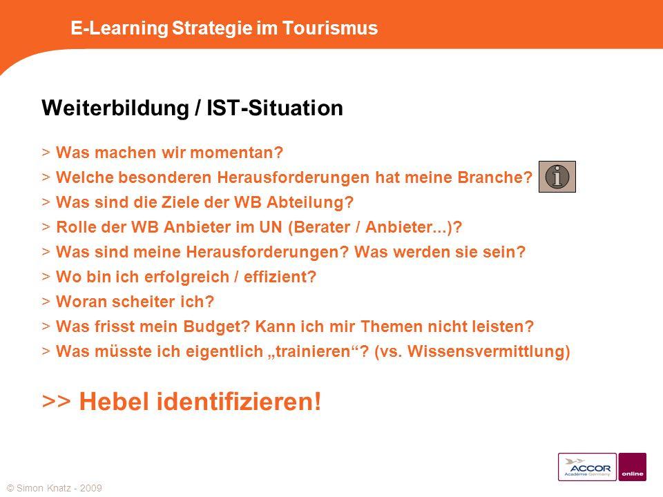 E-Learning Strategie im Tourismus Weiterbildung / IST-Situation > Was machen wir momentan? > Welche besonderen Herausforderungen hat meine Branche? >