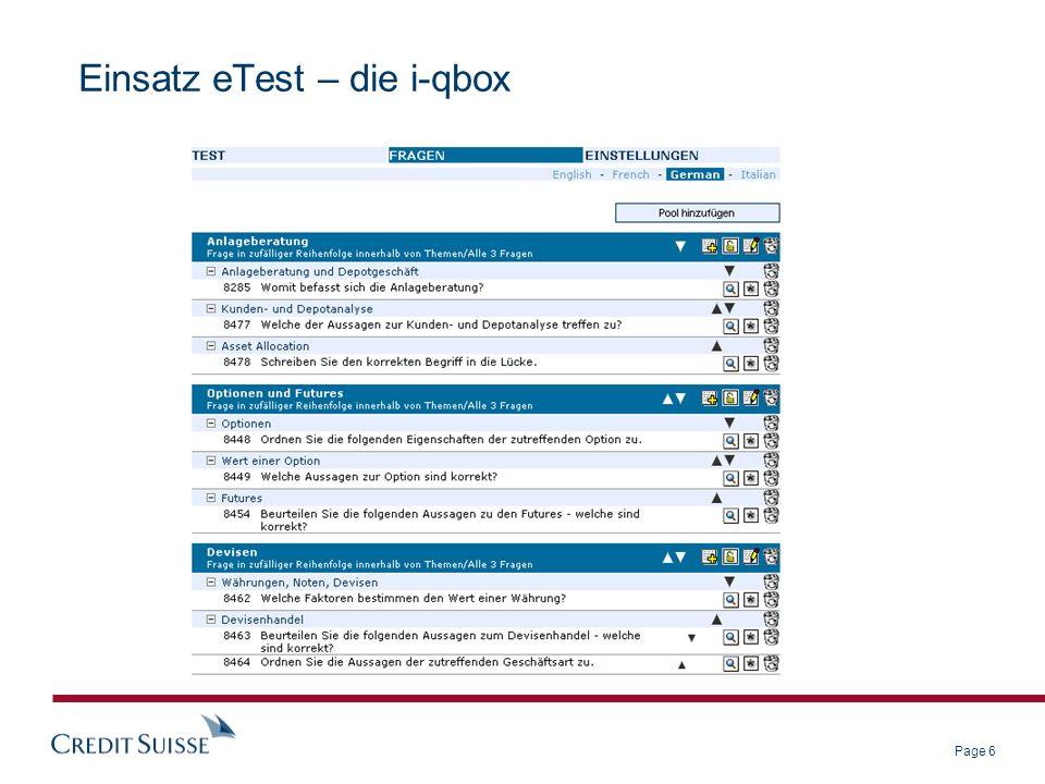 Page 7 Qualitätssicherung eTest – die Fragequalität Qualität der Frage Qualität der korrekten Antwort Qualität der falschen Antworten Wie genau an dem orientiert, was Sie prüfen wollen (z.B.