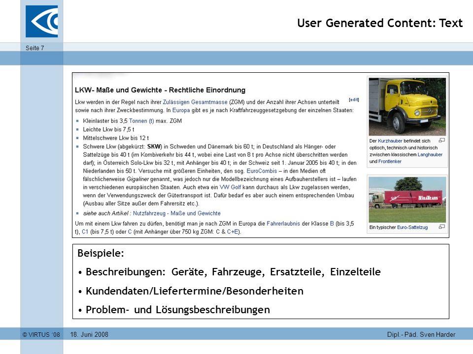 18. Juni 2008 © VIRTUS 08 Seite 7 Dipl.- Päd. Sven Harder User Generated Content: Text Beispiele: Beschreibungen: Geräte, Fahrzeuge, Ersatzteile, Einz
