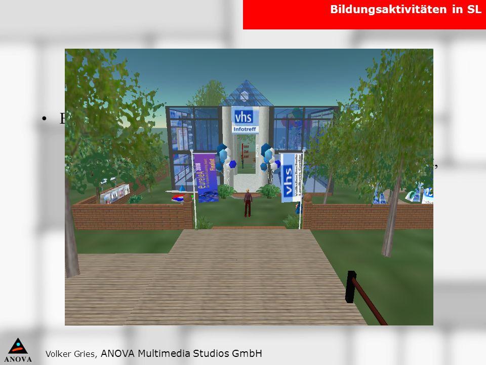 Volker Gries, ANOVA Multimedia Studios GmbH Bildungsaktivitäten in SL Second Life als Bildungsstätte Beispiel: vhs Goslar – Die vhs Goslar gründete al