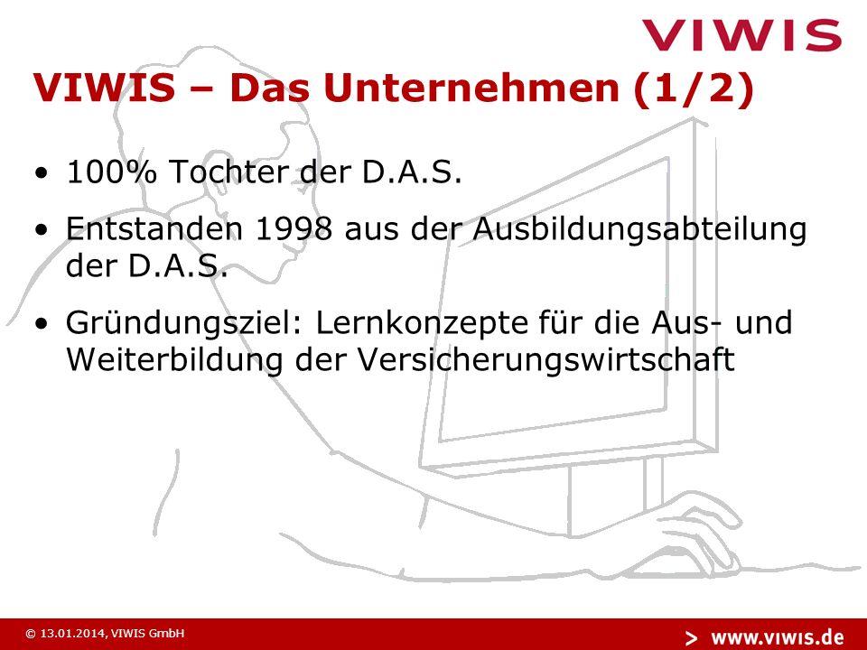 © 13.01.2014, VIWIS GmbH Investieren, um zu sparen E-Learning ist eine Lösung einfach, effizient, erfolgreich zu lernen Wenn die Mitarbeiter einmal konsequent in das Lernprozedere eingeführt worden sind, können neue Themen kostengünstig transportiert werden.
