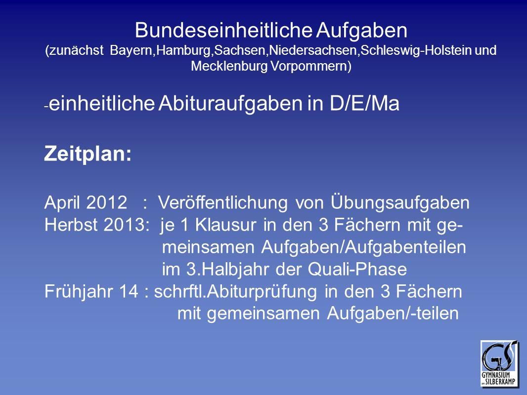 Bundeseinheitliche Aufgaben (zunächst Bayern,Hamburg,Sachsen,Niedersachsen,Schleswig-Holstein und Mecklenburg Vorpommern) - einheitliche Abituraufgabe