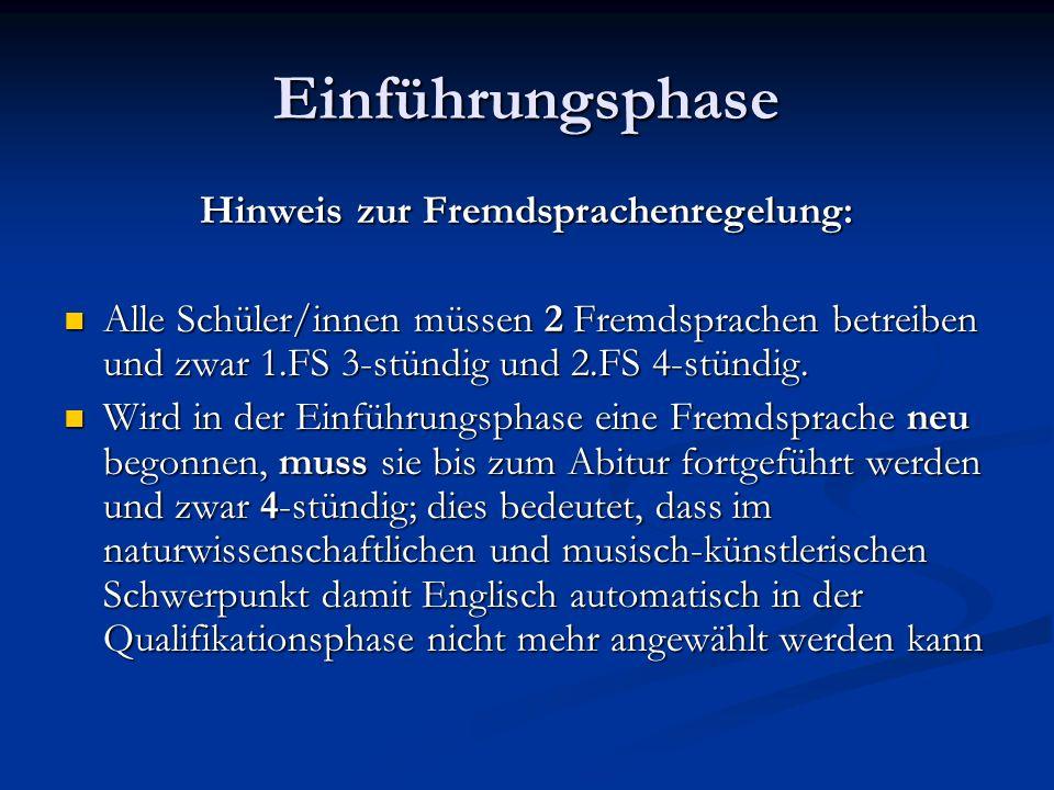 Einführungsphase Hinweis zur Fremdsprachenregelung: Alle Schüler/innen müssen 2 Fremdsprachen betreiben und zwar 1.FS 3-stündig und 2.FS 4-stündig. Al