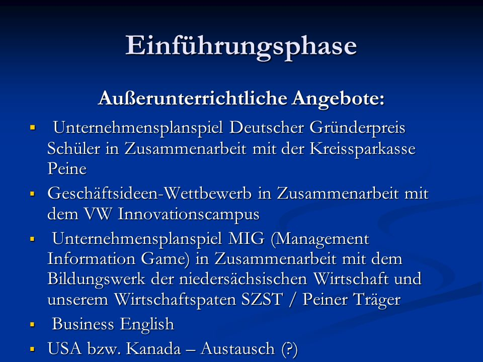 Einführungsphase Außerunterrichtliche Angebote: Unternehmensplanspiel Deutscher Gründerpreis Schüler in Zusammenarbeit mit der Kreissparkasse Peine Un
