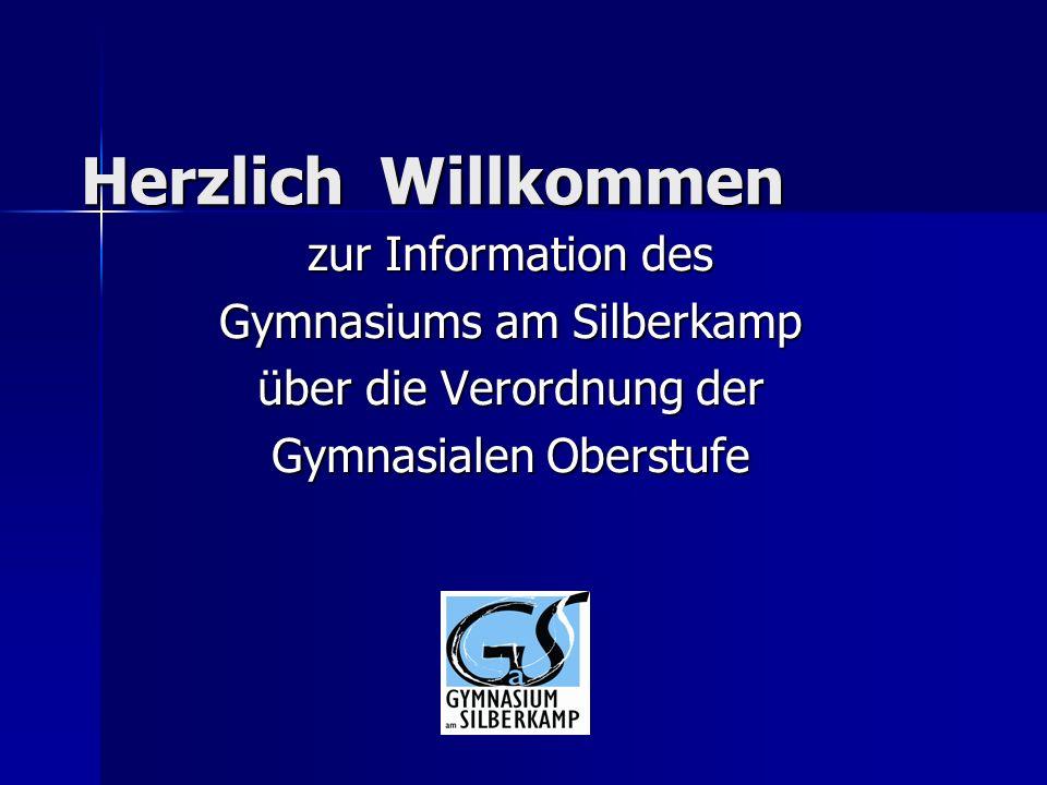 Herzlich Willkommen zur Information des Gymnasiums am Silberkamp über die Verordnung der Gymnasialen Oberstufe